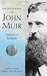 Meditations of John Muir: Nature's Temple by Chris Highland (2001-09-15)