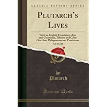 Plutarch's Lives, Vol. 10 of 11: With an English Translation; Agis and Cleomenes, Tiberius and Caius Gracchus, Philopoemen and Flamininus (Classic Reprint)