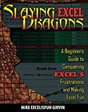 Slaying Excel Dragons: A Beginners Guide to