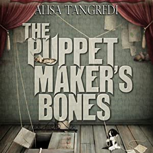 The Puppet Maker's Bones Audiobook