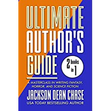 Ultimate Author's Guide: Omnibus 2: A Masterclass in Genre Fiction for Fantasy, Horror, and Science Fiction (Best of the Ultimate Author's Guide)
