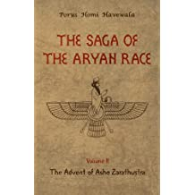 The Saga of the Aryan Race - Volume 2: The Advent of Asho Zarathustra