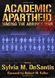 Academic Apartheid, M. Sylvia Desantis, 1443828599