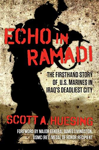 Echo in Ramadi: The Firsthand Story of US Marines in Iraq