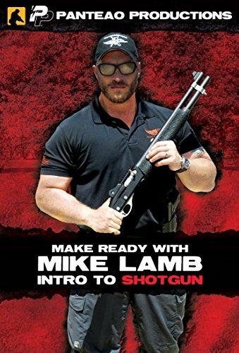 Panteao Productions: Make Ready with Mike Lamb: Intro to Shotgun - PMR062 - Tactical Shotgun Training - Shotgun Training - DVD