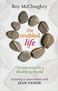 The Enabled Life: Christianity in a Disabling World