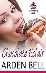 Chocolate Eclair: The Sweet Shop Girls (dessert erotica, older man younger woman erotica, taboo)