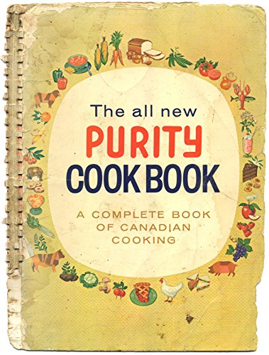 - THE ALL NEW PURITY COOK BOOK a Complete Book of Canadian Cooking