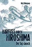 Barfuss durch Hiroshima. Band 2: Der Tag danach von Nakazawa. Keiji (2005) Taschenbuch