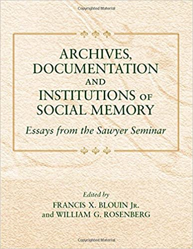 com archives documentation and institutions of social  archives documentation and institutions of social memory essays from the sawyer seminar