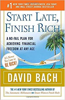 start late finish rich a no fail plan for achieving financial freedom at any age david bach. Black Bedroom Furniture Sets. Home Design Ideas