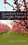 img - for Questions from a Single Heart: A New Perspective on Singleness and a Deeper Understanding of God's Purpose for Your Life book / textbook / text book