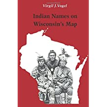 Indian Names on Wisconsin's Map
