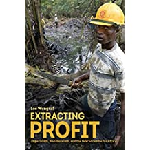 Extracting Profit: Imperialism, Neoliberalism and the New Scramble for Africa