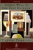 Living Well Is the Best Revenge, Calvin Tomkins, 0679603085