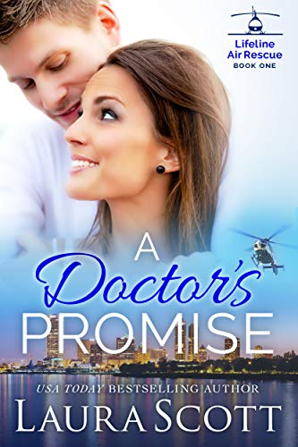 A Doctor's Promise: A Sweet and Emotional Medical Romance (Lifeline Air Rescue Book 1) by [Scott, Laura]