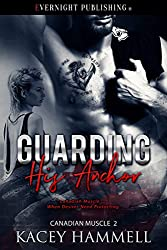 Guarding His Anchor (Canadian Muscle Book 2)