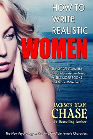 How to Write Realistic Women: The Secret Formula Every Male Author Needs to Sell More Books and Make More Fans (How to Write Realistic Fiction) (Volume - Secret Fan