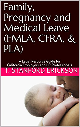 Family Pregnancy And Medical Leave Fmla Cfra Pla A Legal