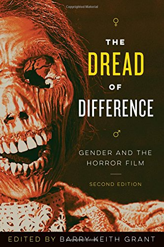 The Dread of Difference: Gender and the Horror Film (Texas Film and Media Studies)