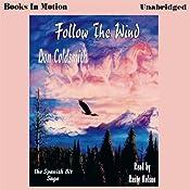 Follow the Wind: Spanish Bit Saga, Book 2 | Don Coldsmith