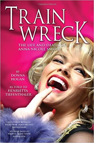The Life and Death of Anna Nicole Smith Train Wreck