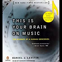 This Is Your Brain on Music: The Science of a Human Obsession Audiobook by Daniel J. Levitin Narrated by Edward Herrmann