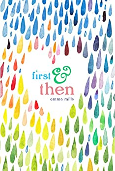 First & Then by [Mills, Emma]