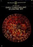 Early Christian and Byzantine Art, John Beckwith, 0140560335