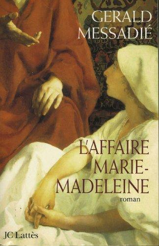 L Affaire Marie Madeleine Romans Historiques French