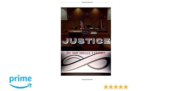 Justice: Michelle LeFort: 9780970182395: Amazon.com: Books