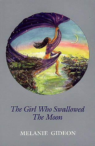 By Melanie Gideon - The Girl Who Swallowed the Moon (1994-08-16) [Paperback]