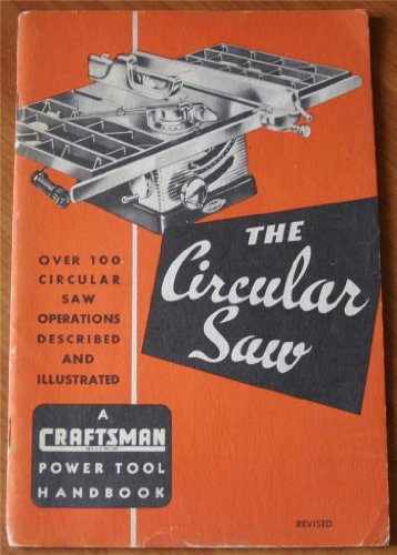 Price comparison product image The Circular Saw: Over 100 Circular Saw Operations Described and Illustrated (A Craftsman Power Tool Handbook)