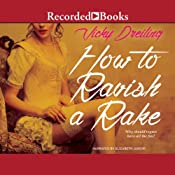 How to Ravish a Rake: How to Series, Book 3 | Vicky Dreiling