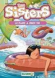 Les Sisters - poche tome 2 - Le parc à quoi tik