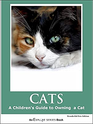 Cats: Beautiful Pictures and Cat Care Info for Children (What Kids Should Know About Owning a Cat Book 2)