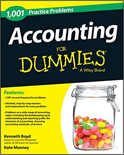 1, 001 Accounting Practice Problems For Dummies: Kenneth W