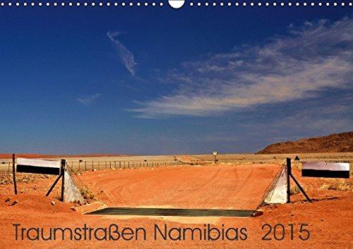 Traumstraßen Namibias (Wandkalender 2015 DIN A3 quer): Farbenfrohe und aufregende Straßen quer durch Namibia - vielfältig wie das Land (Monatskalender, 14 Seiten)