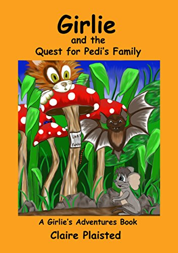 Girlie and the Quest for Pedi's Family (Girlie Adventures Book 2) - Claire Ladybug