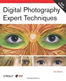 Digital Photography : Expert Techniques, Milburn, Ken, 0596526903