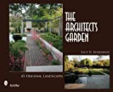 The Architect's Garden, Lucy D. Rosenfeld, 0764331302