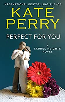 Perfect for You (A Laurel Heights Novel Book 1) by [Perry, Kate]