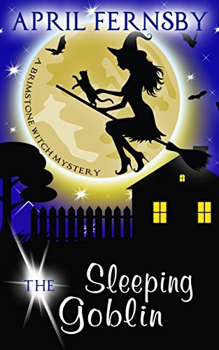 The Sleeping Goblin (A Brimstone Witch Mystery Book 4)]()