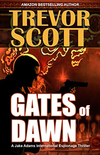 Gates of Dawn (A Jake Adams International Espionage Thriller Series Book 12)