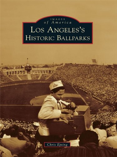 (Los Angeles's Historic Ballparks (Images of America))