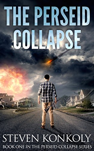 The Perseid Collapse: A Post Apocalyptic/Dystopian EMP Thriller (The Perseid Collapse Series Book 1) by [Konkoly, Steven]