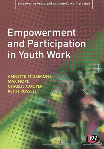 Empowerment and Participation in Youth Work (Empowering Youth and Community Work PracticeýLM Series)