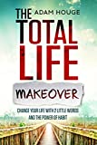 img - for Total Life Makeover Change Your Life with 2 Little Words and the Power of Habit book / textbook / text book