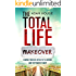 Total Life Makeover Change Your Life with 2 Little Words and the Power of Habit