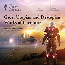 Great Utopian and Dystopian Works of Literature Lecture by Pamela Bedore, The Great Courses Narrated by Pamela Bedore